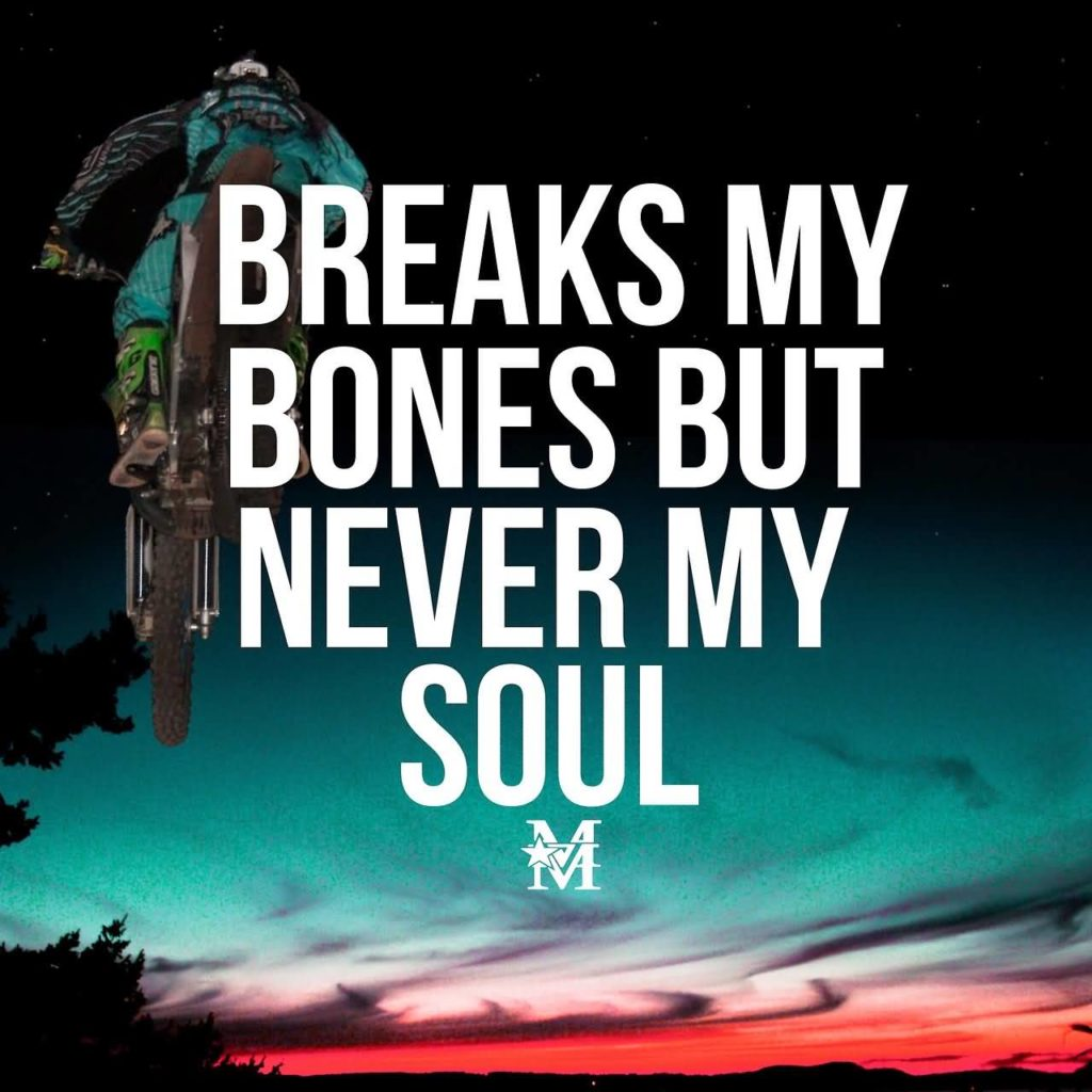 Breaks my bones but never my soul