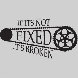 If its not fixed its broken